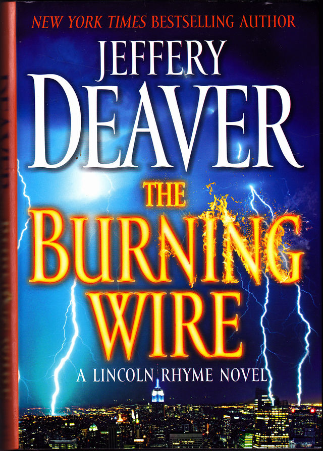 The Burning Wire by Jeffery Deaver 2010 Hard Cover Book Very Good